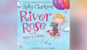 RIVER ROSE AND THE MAGICAL LULLABY by Kelly Clarkson