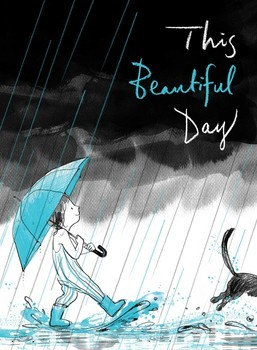 THIS BEAUTIFUL DAY By Richard Jackson and Suzy Lee