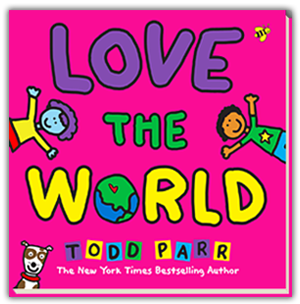 LOVE THE WORLD By Todd Parr