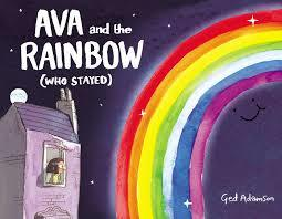 AVA AND THE RAINBOW (WHO STAYED) By Ged Adamson