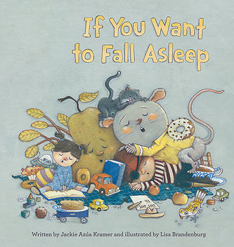 IF YOU WANT TO FALL ASLEEP  By Jackie Azua Kramer and Lisa Brandenburg