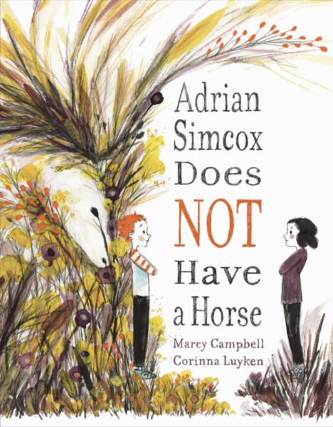 ADRIAN SIMCOX DOES NOT HAVE A HORSE By Marcy Campbell & Corinna Luyken